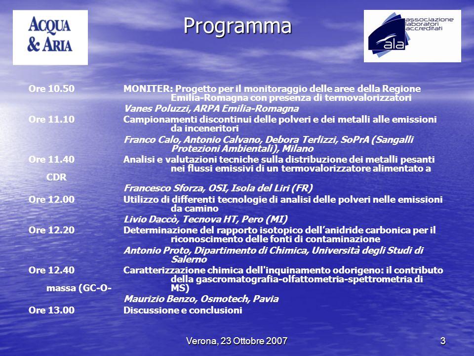 Verona, 23 Ottobre 20073 Programma Ore 10.50 MONITER: Progetto per il monitoraggio delle aree della Regione Emilia-Romagna con presenza di termovalori