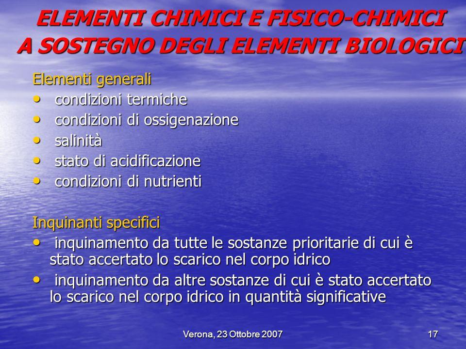Verona, 23 Ottobre 200717 Elementi generali condizioni termiche condizioni termiche condizioni di ossigenazione condizioni di ossigenazione salinità s
