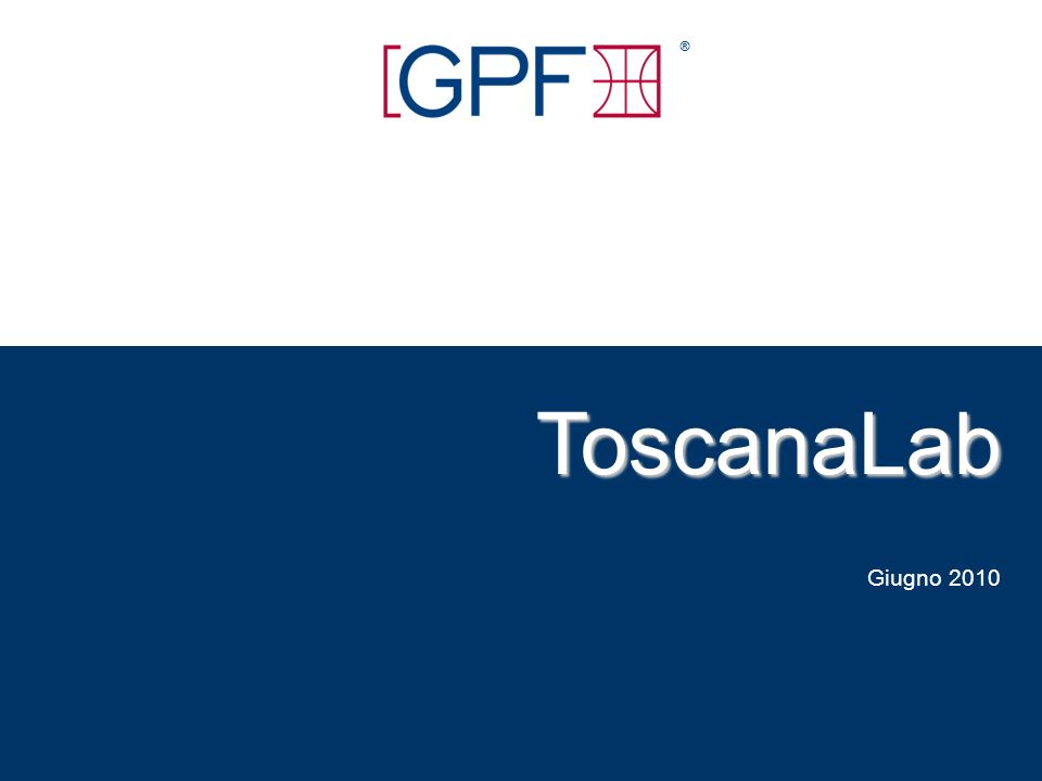 ToscanaLab ToscanaLab Giugno 2010 ®