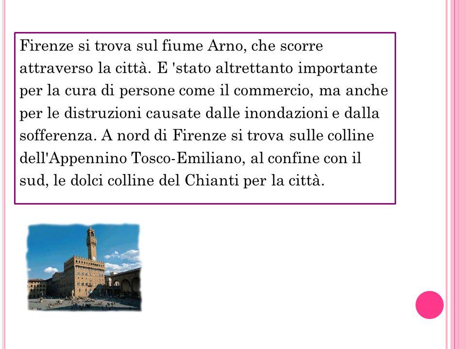 Firenze si trova sul fiume Arno, che scorre attraverso la città. E 'stato altrettanto importante per la cura di persone come il commercio, ma anche pe