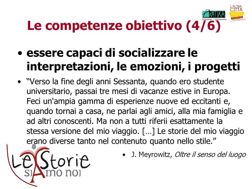 Le competenze obiettivo (4/6) essere capaci di socializzare le interpretazioni, le emozioni, i progetti Verso la fine degli anni Sessanta, quando ero