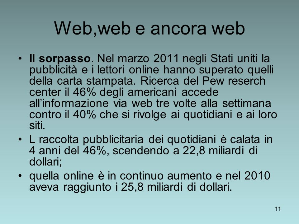 11 Web,web e ancora web Il sorpasso.