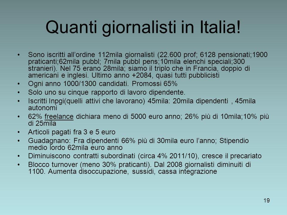 19 Quanti giornalisti in Italia.