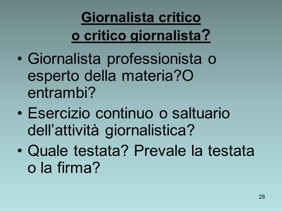 26 Giornalista critico o critico giornalista .