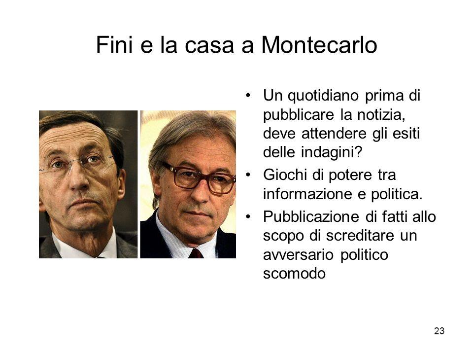 23 Fini e la casa a Montecarlo Un quotidiano prima di pubblicare la notizia, deve attendere gli esiti delle indagini.