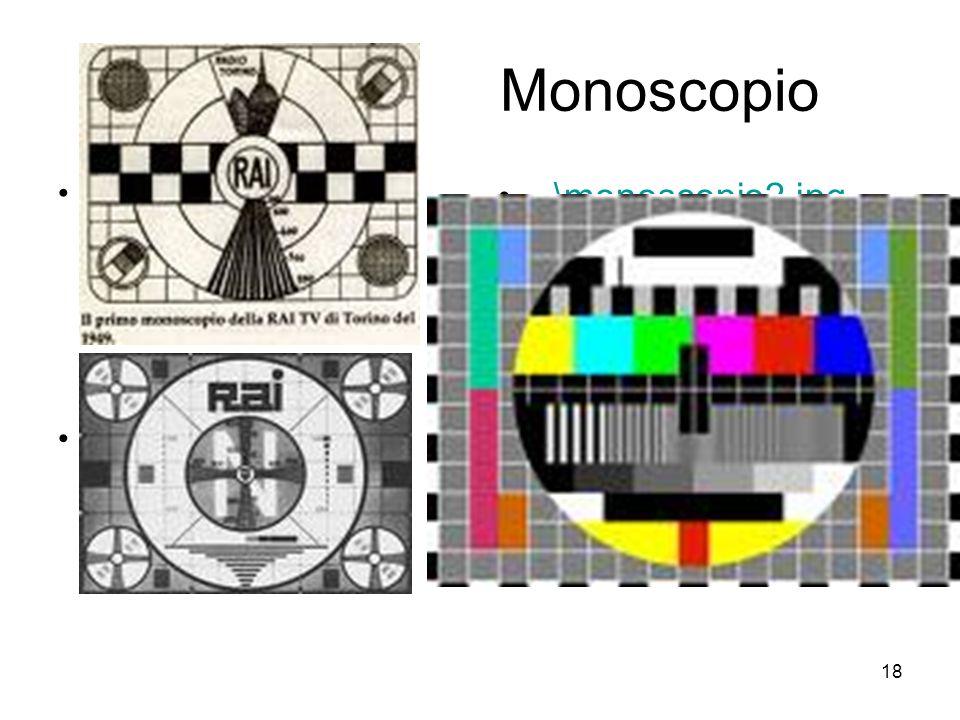 18 Monoscopio..\monoscopio.jpg..\monoscopio1.jpg..\monoscopio2.jpg