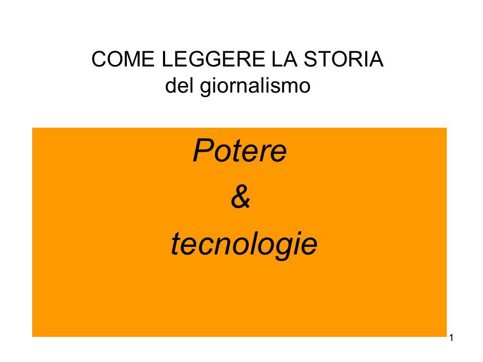 11 COME LEGGERE LA STORIA del giornalismo Potere & tecnologie