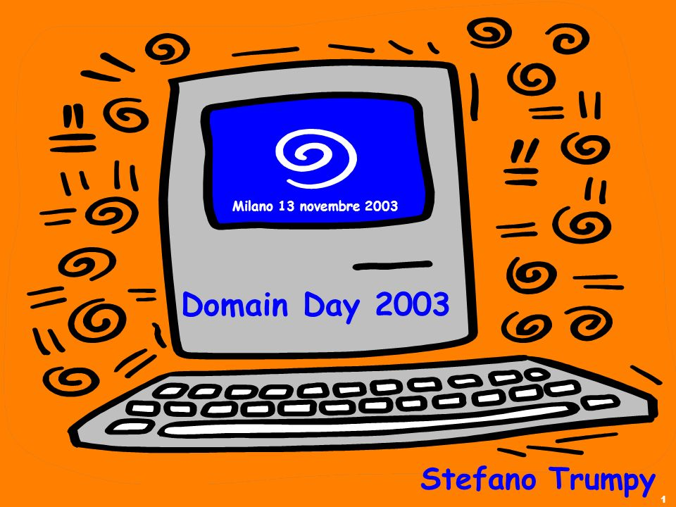 1 Milano 13 novembre 2003 Domain Day 2003 Stefano Trumpy