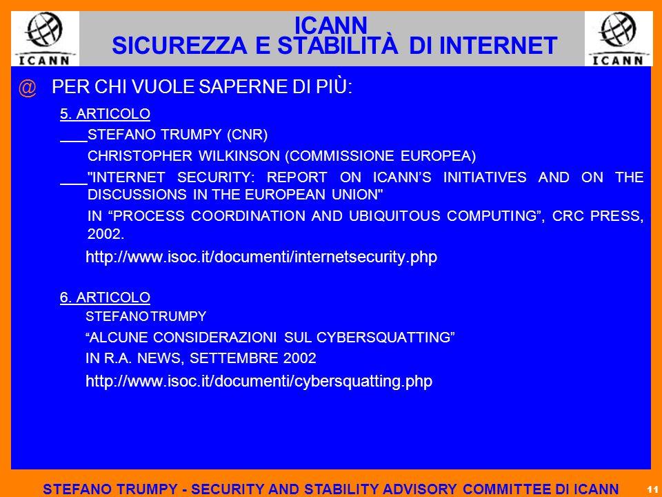 11 ICANN SICUREZZA E STABILITÀ DI INTERNET @ @PER CHI VUOLE SAPERNE DI PIÙ: 5.