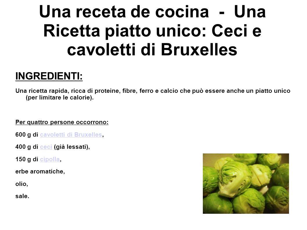 Una receta de cocina - Una Ricetta piatto unico: Ceci e cavoletti di Bruxelles INGREDIENTI: Una ricetta rapida, ricca di proteine, fibre, ferro e calc