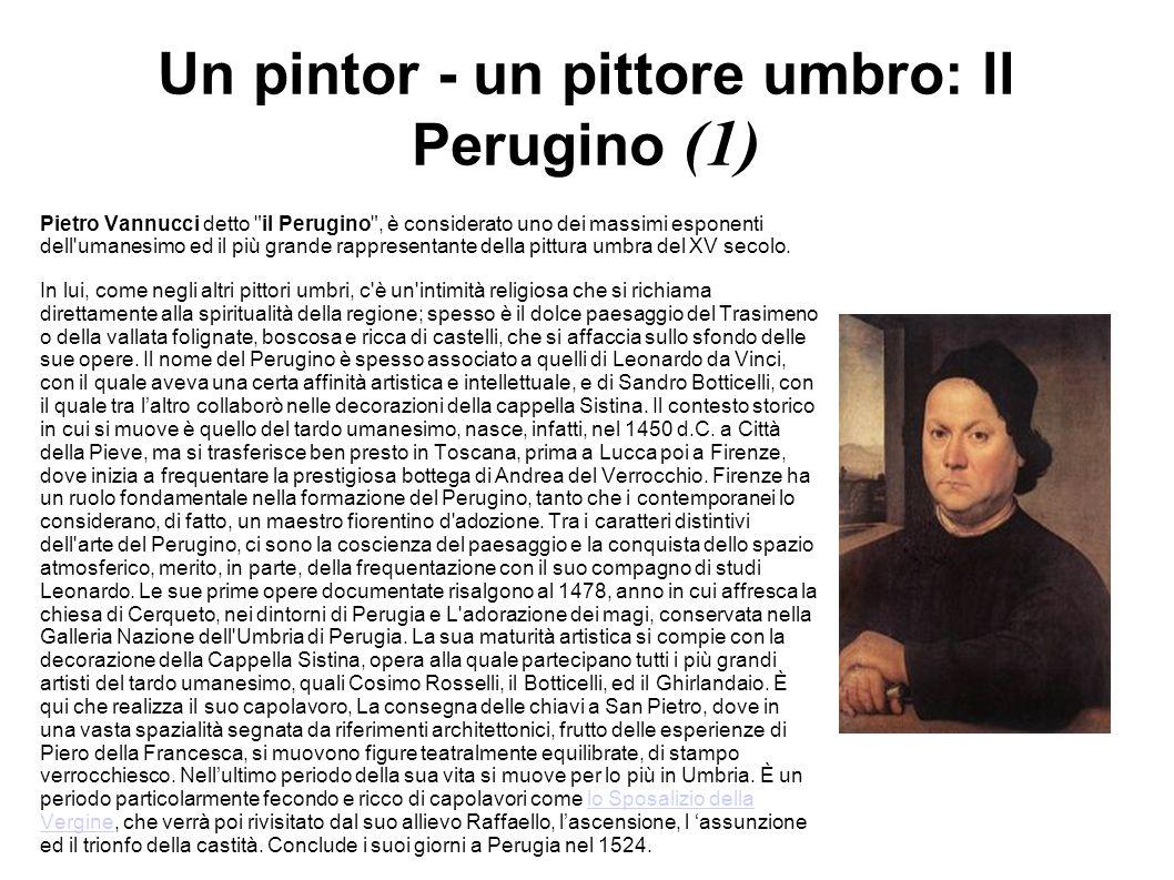 Un pintor - un pittore umbro: Il Perugino (1) Pietro Vannucci detto