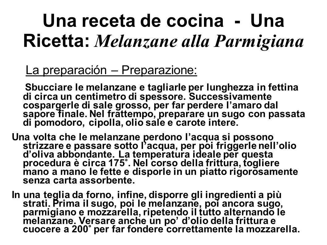 Una receta de cocina - Una Ricetta: Melanzane alla Parmigiana La preparación – Preparazione: Sbucciare le melanzane e tagliarle per lunghezza in fettina di circa un centimetro di spessore.