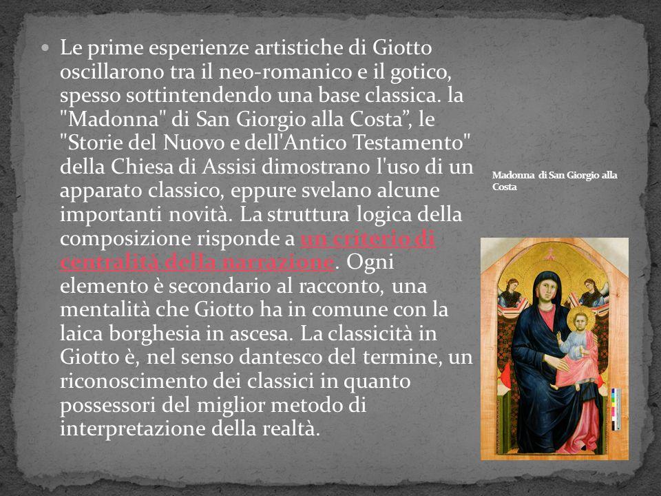 Le prime esperienze artistiche di Giotto oscillarono tra il neo-romanico e il gotico, spesso sottintendendo una base classica. la