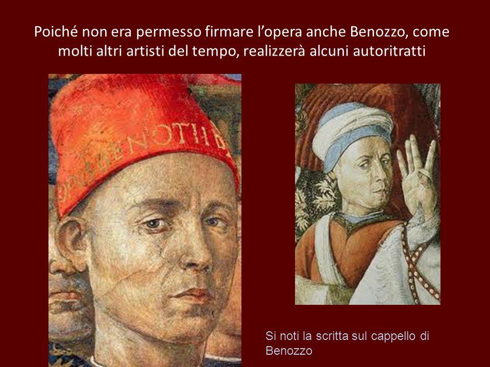 Poiché non era permesso firmare lopera anche Benozzo, come molti altri artisti del tempo, realizzerà alcuni autoritratti Si noti la scritta sul cappel