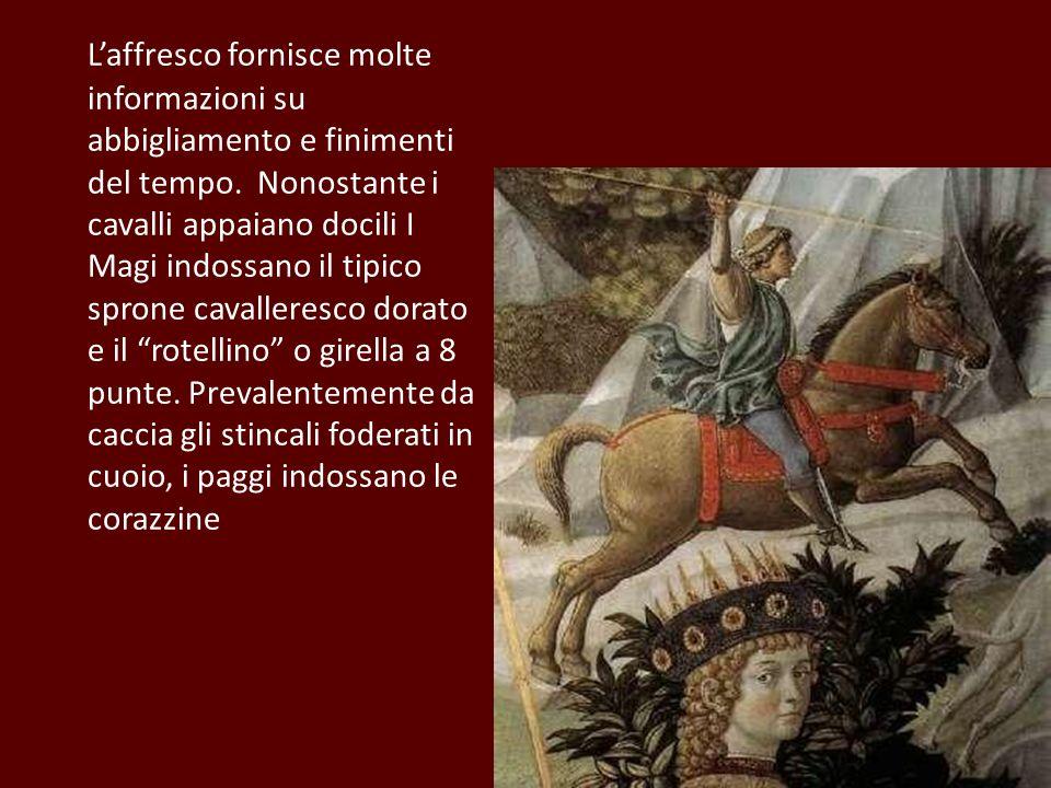 Laffresco fornisce molte informazioni su abbigliamento e finimenti del tempo. Nonostante i cavalli appaiano docili I Magi indossano il tipico sprone c