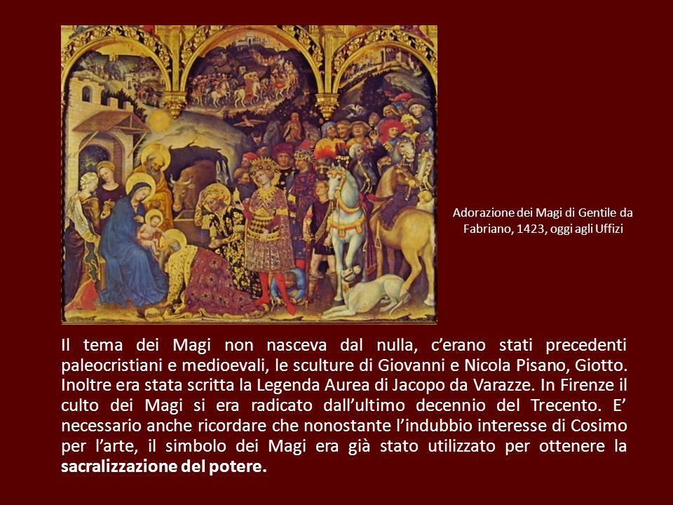 Adorazione dei Magi di Gentile da Fabriano, 1423, oggi agli Uffizi Il tema dei Magi non nasceva dal nulla, cerano stati precedenti paleocristiani e me