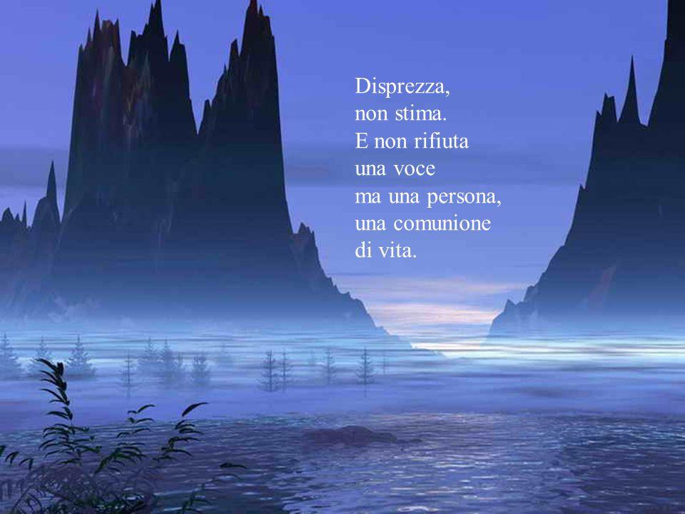 Nessuno può sentirsi addosso una coscienza serena se non sa ascoltare chi parla.