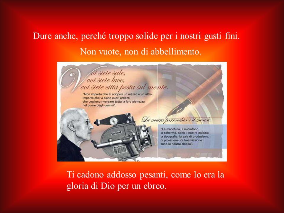Le parole di Giacomo Alberione, uno di noi ma il primo tra tutti noi, sono strapiene, stracariche di nettare.