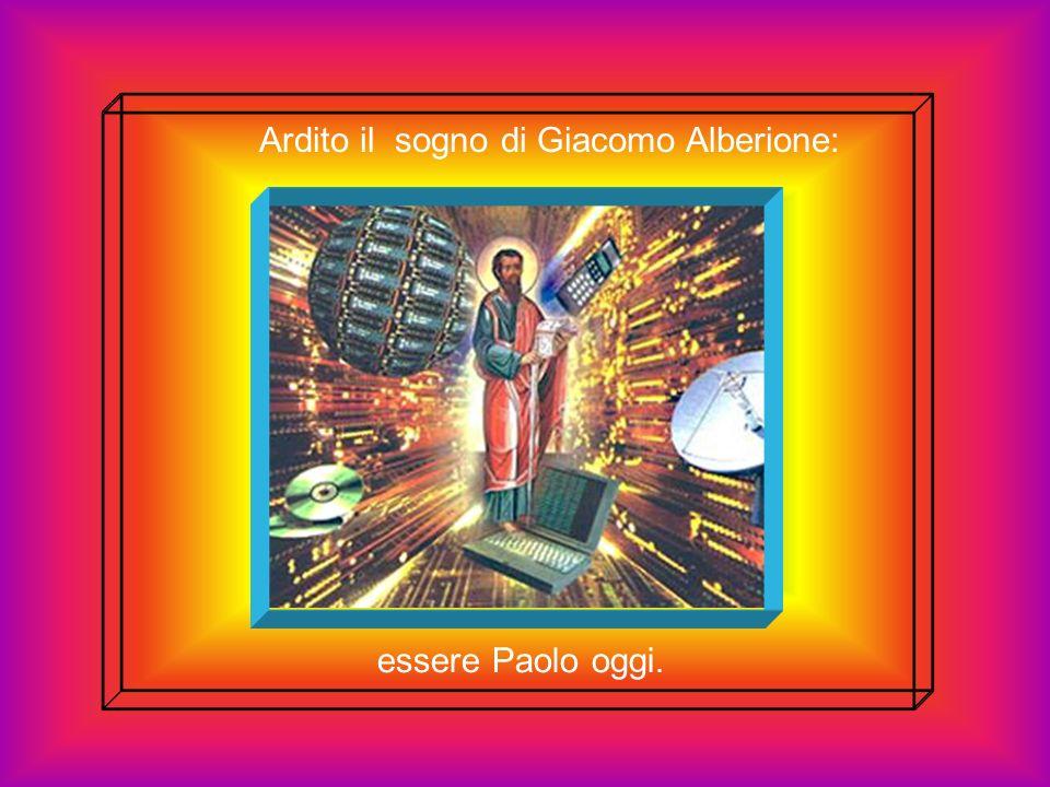 Ardito il sogno di Giacomo Alberione: essere Paolo oggi.