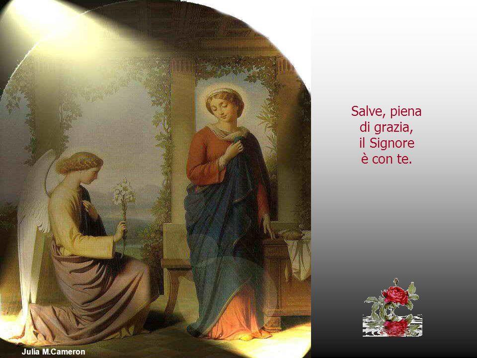 Salve, piena di grazia, il Signore è con te. Julia M.Cameron