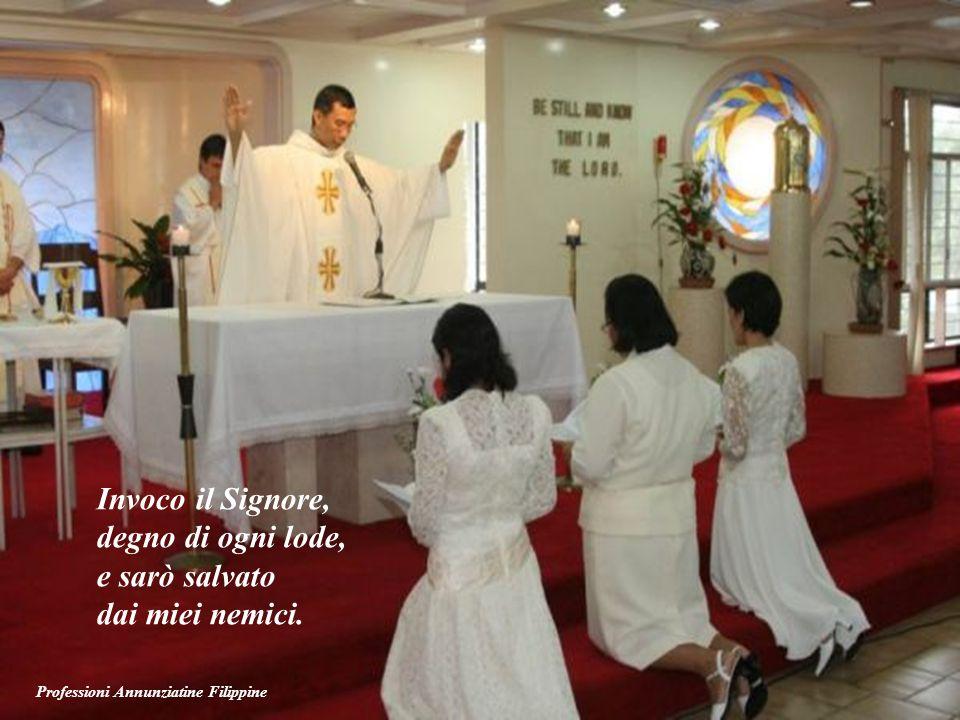Invoco il Signore, degno di ogni lode, e sarò salvato dai miei nemici.