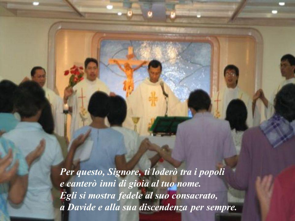 Per questo, Signore, ti loderò tra i popoli e canterò inni di gioia al tuo nome.