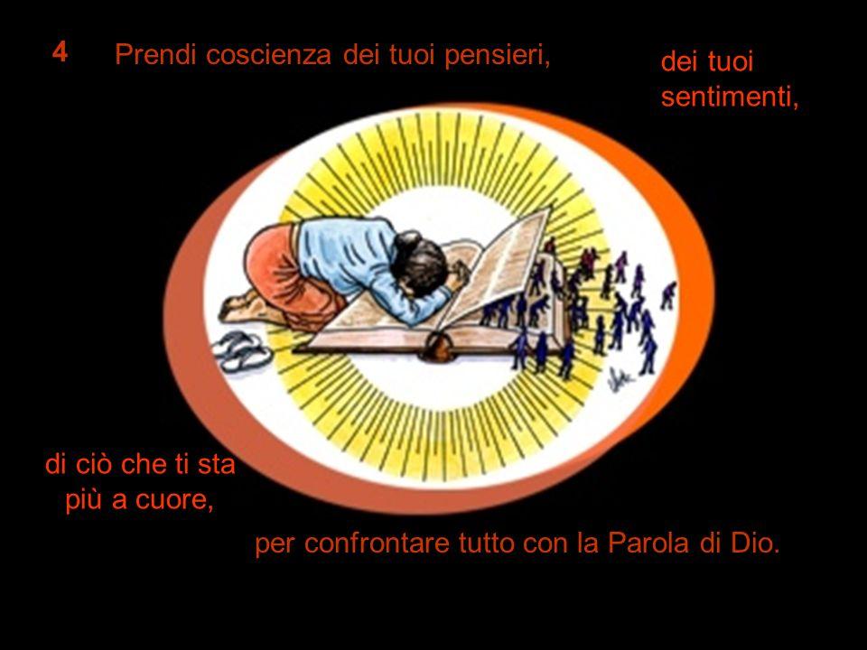 4 Prendi coscienza dei tuoi pensieri, per confrontare tutto con la Parola di Dio.