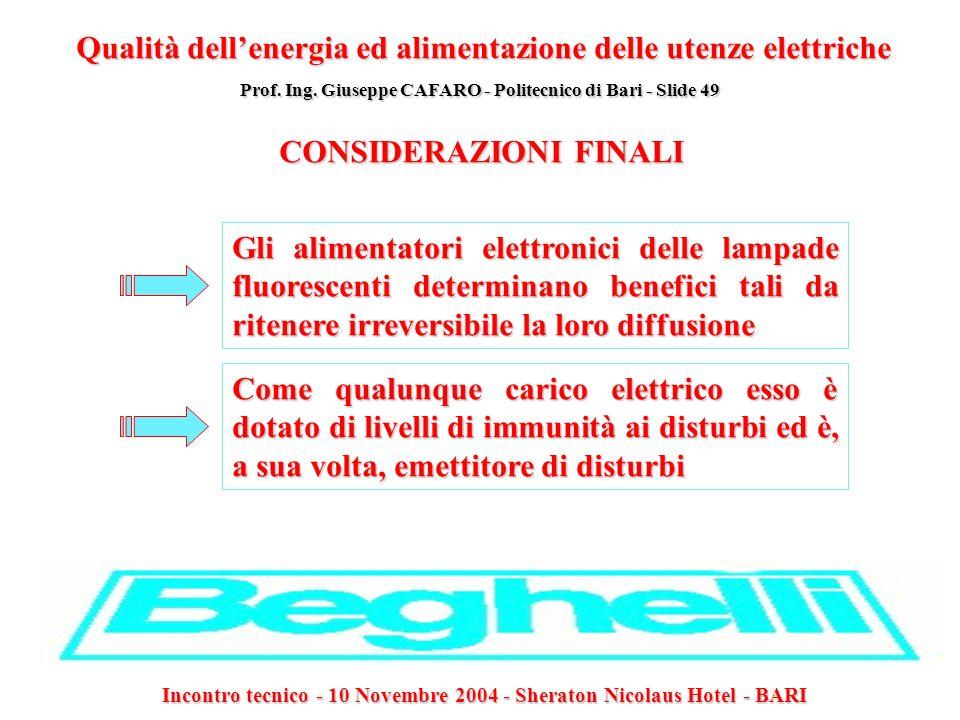 Incontro tecnico - 10 Novembre 2004 - Sheraton Nicolaus Hotel - BARI Qualità dellenergia ed alimentazione delle utenze elettriche Prof. Ing. Giuseppe