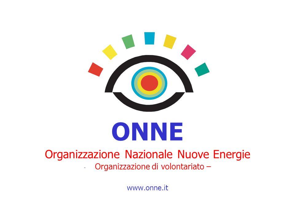 ONNE Organizzazione Nazionale Nuove Energie - Organizzazione di volontariato – www.onne.it