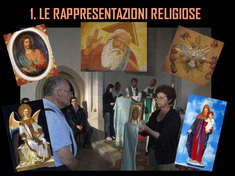 1. LE RAPPRESENTAZIONI RELIGIOSE