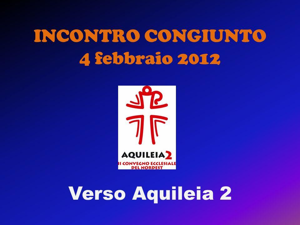 INCONTRO CONGIUNTO 4 febbraio 2012 Verso Aquileia 2
