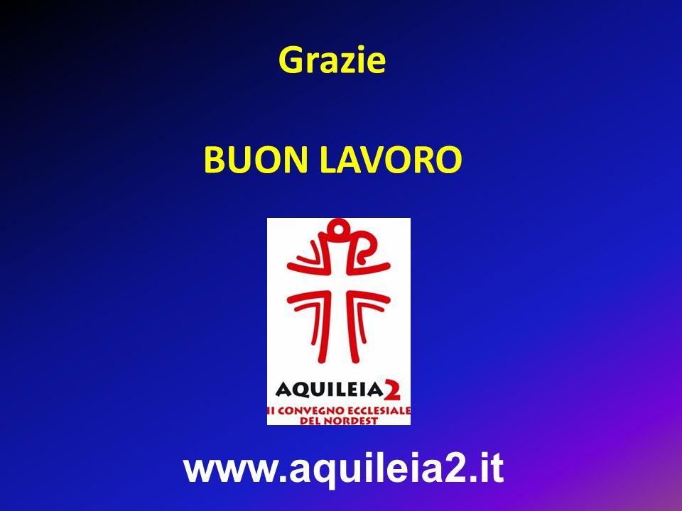 Grazie BUON LAVORO www.aquileia2.it