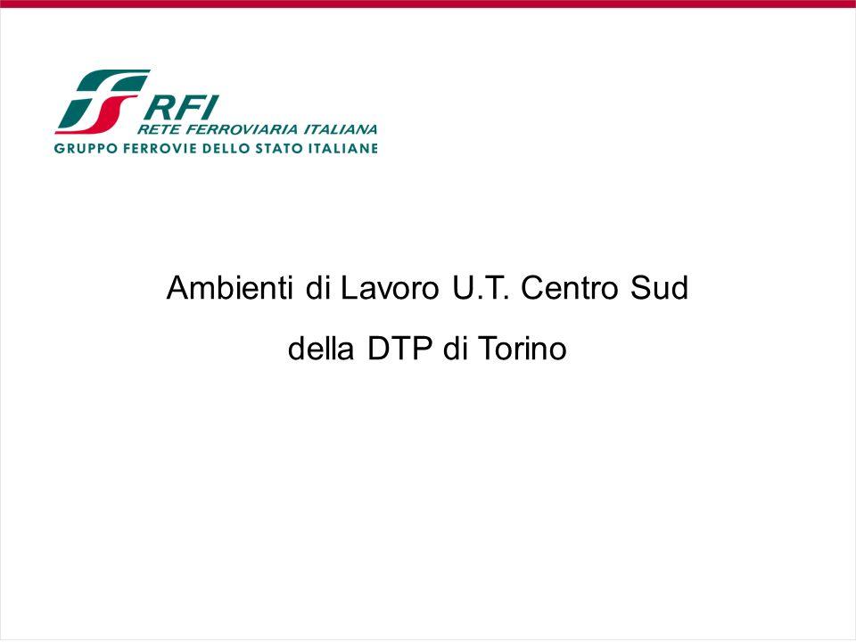 Ambienti di Lavoro U.T. Centro Sud della DTP di Torino