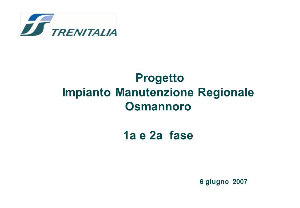 Progetto Impianto Manutenzione Regionale Osmannoro 1a e 2a fase 6 giugno 2007