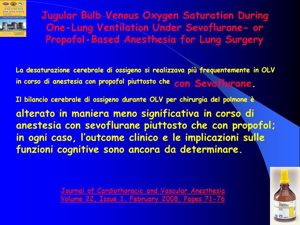 La desaturazione cerebrale di ossigeno si realizzava più frequentemente in OLV in corso di anestesia con propofol piuttosto che con Sevoflurane. Il bi