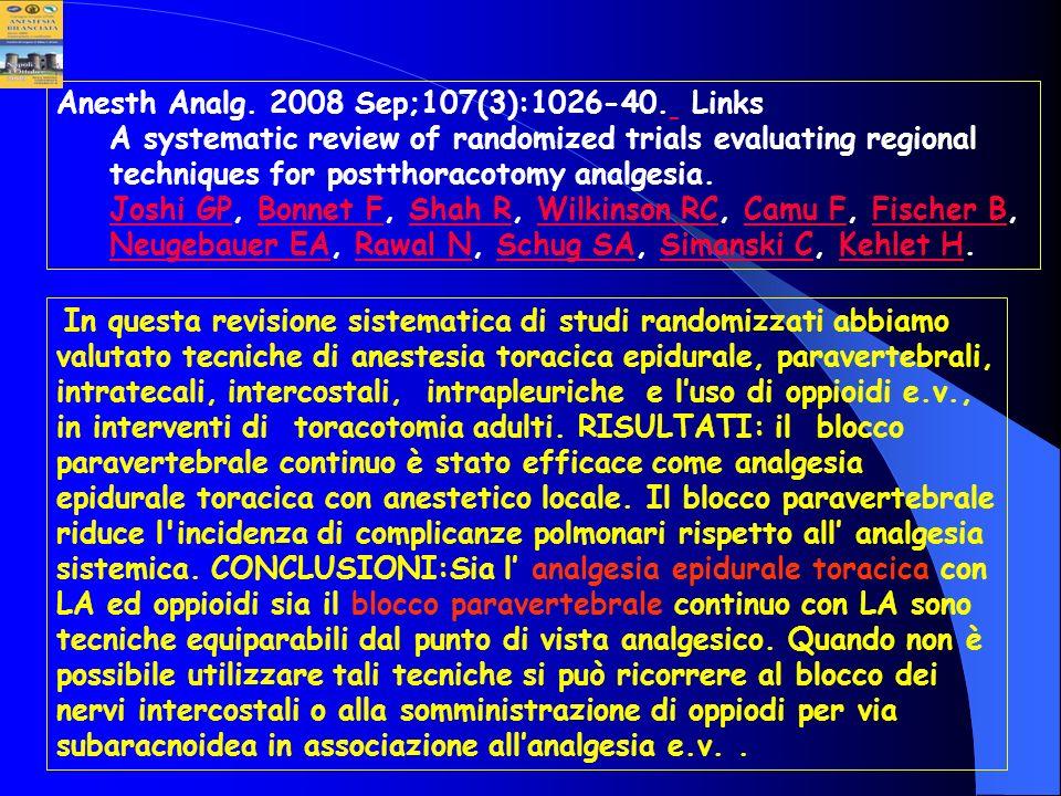 In questa revisione sistematica di studi randomizzati abbiamo valutato tecniche di anestesia toracica epidurale, paravertebrali, intratecali, intercos