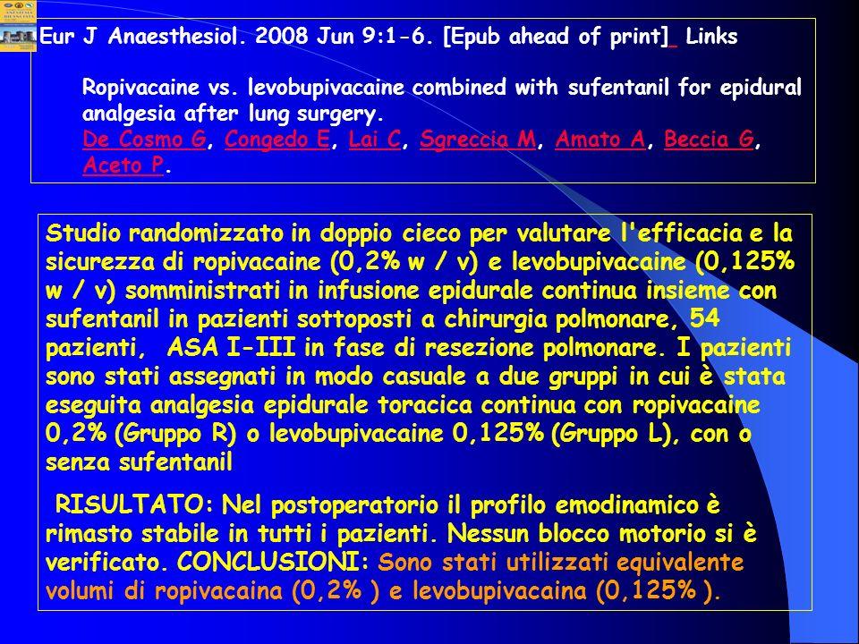 Studio randomizzato in doppio cieco per valutare l'efficacia e la sicurezza di ropivacaine (0,2% w / v) e levobupivacaine (0,125% w / v) somministrati