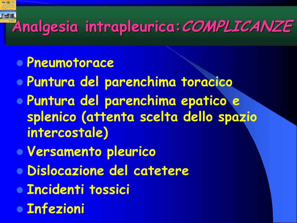 Pneumotorace Puntura del parenchima toracico Puntura del parenchima epatico e splenico (attenta scelta dello spazio intercostale) Versamento pleurico