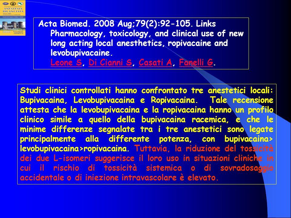 Studi clinici controllati hanno confrontato tre anestetici locali: Bupivacaina, Levobupivacaina e Ropivacaina. Tale recensione attesta che la levobupi