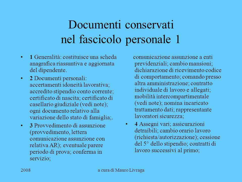 2008a cura di Mauro Livraga Documenti conservati nel fascicolo personale 1 1 Generalità: costituisce una scheda anagrafica riassuntiva e aggiornata de
