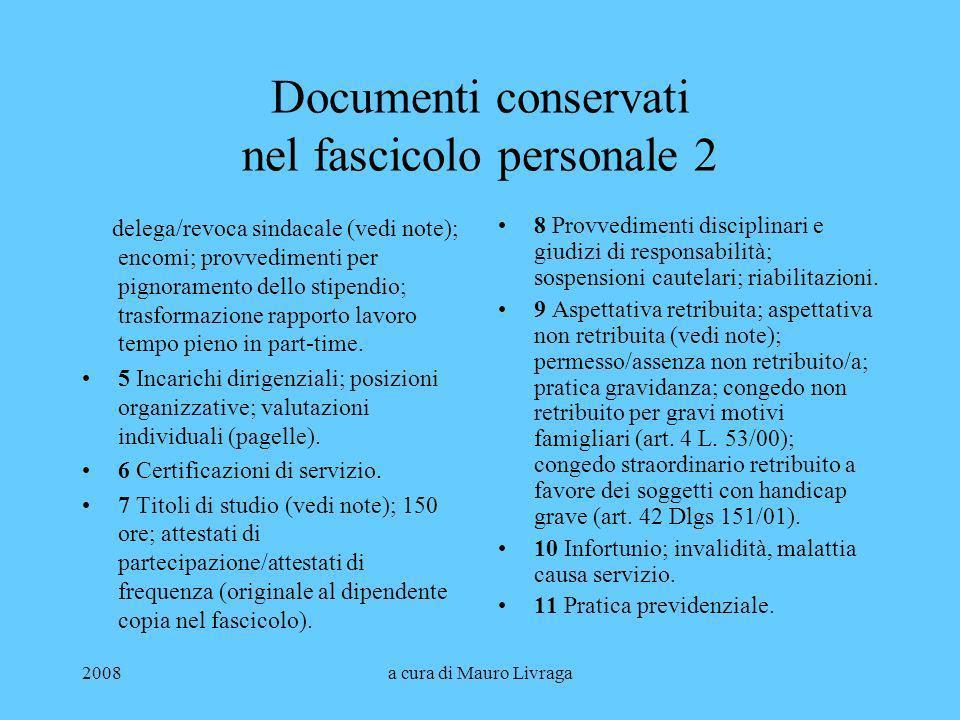 2008a cura di Mauro Livraga Documenti conservati nel fascicolo personale 2 delega/revoca sindacale (vedi note); encomi; provvedimenti per pignoramento
