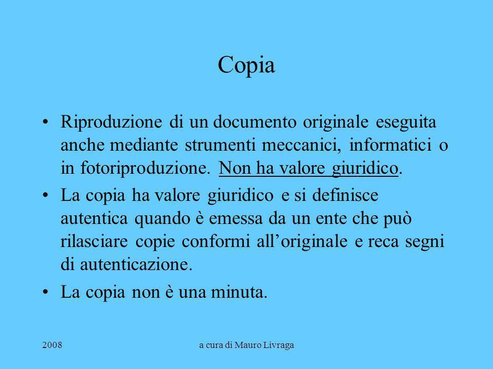 2008a cura di Mauro Livraga Copia Riproduzione di un documento originale eseguita anche mediante strumenti meccanici, informatici o in fotoriproduzion