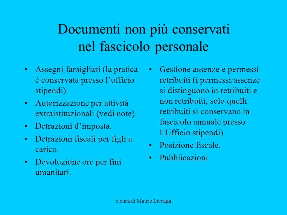 a cura di Mauro Livraga Documenti non più conservati nel fascicolo personale Assegni famigliari (la pratica è conservata presso lufficio stipendi).