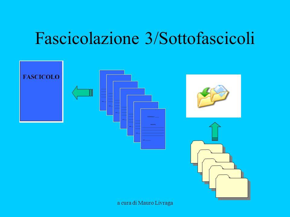 a cura di Mauro Livraga Fascicolazione 3/Sottofascicoli