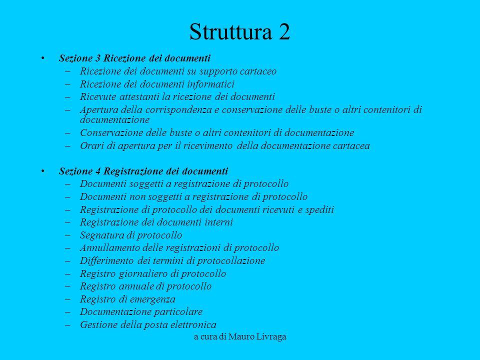 a cura di Mauro Livraga Struttura 2 Sezione 3 Ricezione dei documenti –Ricezione dei documenti su supporto cartaceo –Ricezione dei documenti informati