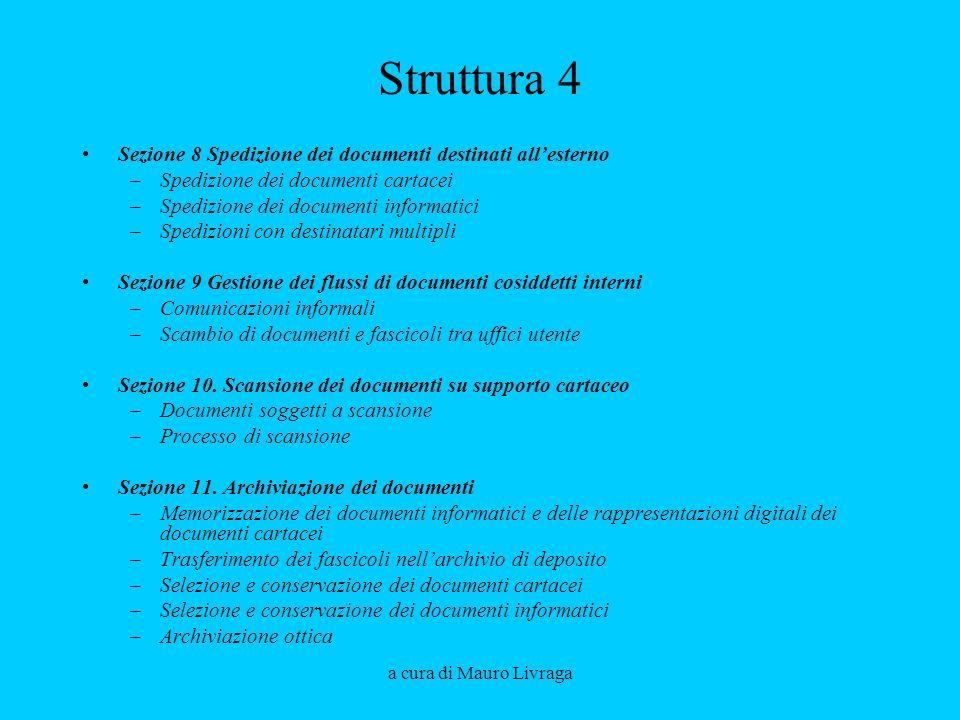 a cura di Mauro Livraga Struttura 4 Sezione 8 Spedizione dei documenti destinati allesterno –Spedizione dei documenti cartacei –Spedizione dei documen