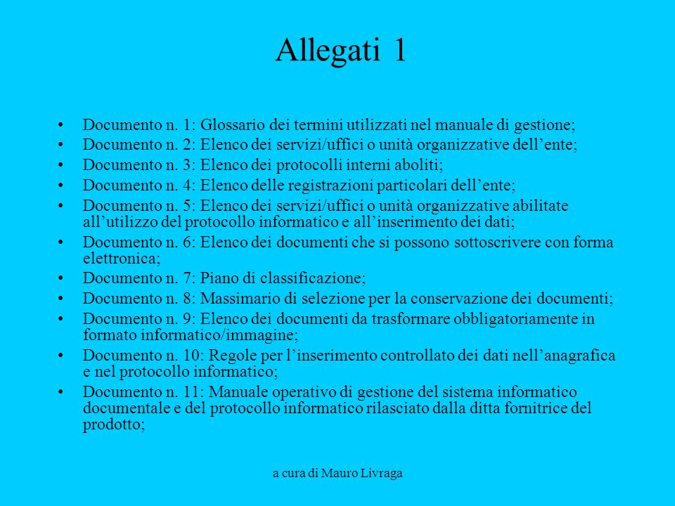 a cura di Mauro Livraga Allegati 1 Documento n. 1: Glossario dei termini utilizzati nel manuale di gestione; Documento n. 2: Elenco dei servizi/uffici