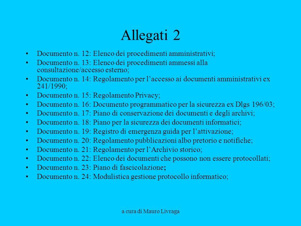 a cura di Mauro Livraga Allegati 2 Documento n. 12: Elenco dei procedimenti amministrativi; Documento n. 13: Elenco dei procedimenti ammessi alla cons