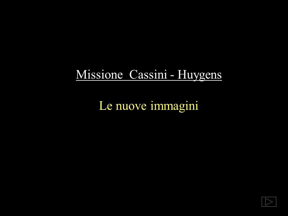 Missione Cassini - Huygens Le nuove immagini