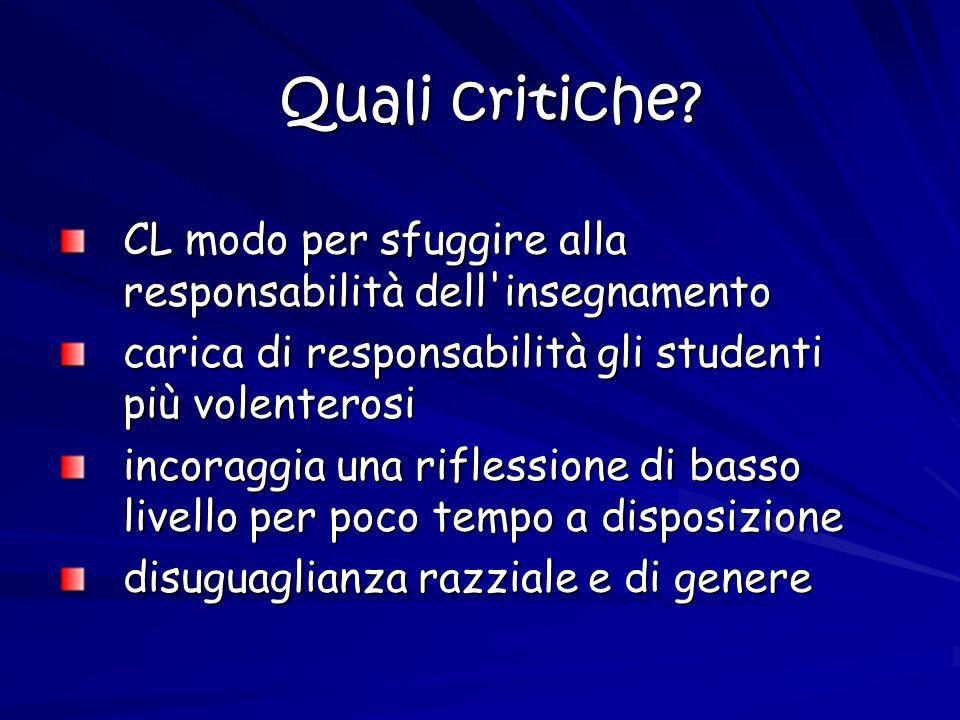 Quali critiche? CL modo per sfuggire alla responsabilità dell'insegnamento carica di responsabilità gli studenti più volenterosi incoraggia una rifles